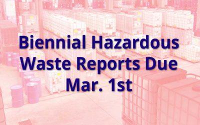 Hazardous Waste Biennial Reports Due March 1