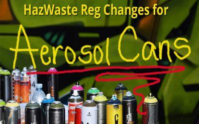 EPA Proposing Changes to Aerosol Can Hazardous Waste Regulations