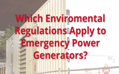 Which Environmental Regulations Apply to Emergency Power Generators?