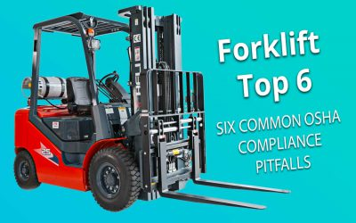 Forklift Top 6: Common OSHA Compliance Pitfalls for Powered Industrial Trucks